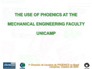 THE USE OF PHOENICS AT THE  MECHANICAL ENGINEERING FACULTY UNICAMP