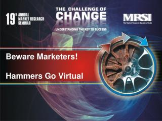 Beware Marketers!  Hammers Go Virtual