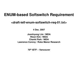 ENUM-based Softswitch Requirement < draft-ietf-enum-softswitch-req-01.txt>