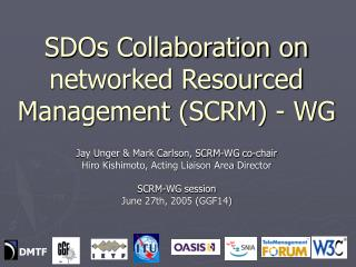 SDOs Collaboration on networked Resourced Management (SCRM) - WG