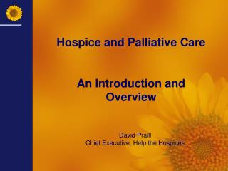 David Praill Chief Executive, Help the Hospices