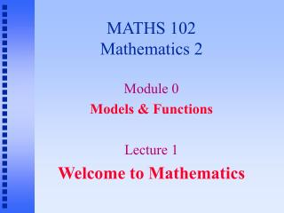 MATHS 102 Mathematics 2