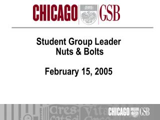 Student Group Leader  Nuts & Bolts February 15, 2005