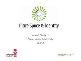 Impact Study of  Place, Space & Identity  Year 2