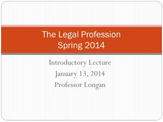 The Legal Profession Spring 2014