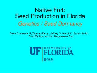 Native Forb Seed Production in Florida Genetics / Seed Dormancy