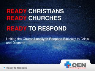 READY  CHRISTIANS READY  CHURCHES  READY  TO RESPOND