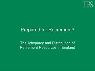 Prepared for Retirement?