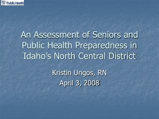 An Assessment of Seniors and Public Health Preparedness in Idaho's North Central District
