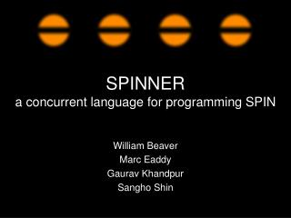 SPINNER a concurrent language for programming SPIN