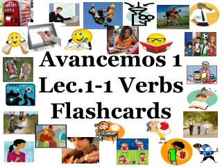Avancemos 1 Lec.1-1 Verbs Flashcards