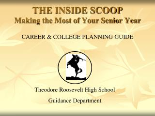 THE INSIDE SCOOP Making the Most of Your Senior Year