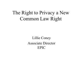 The Right to Privacy a New Common Law Right