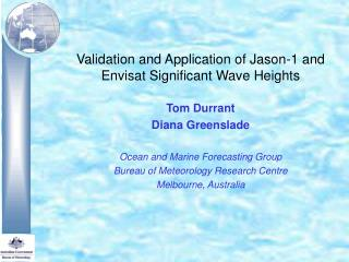 Validation and Application of Jason-1 and Envisat Significant Wave Heights