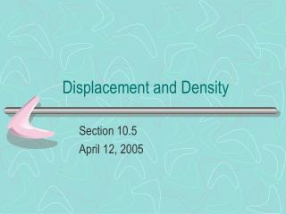 Displacement and Density