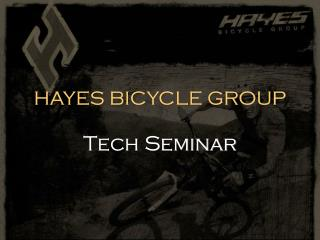 HAYES BICYCLE GROUP