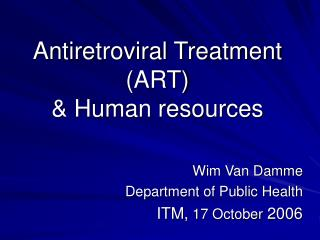 Antiretroviral Treatment (ART)  & Human resources