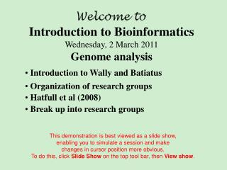 Introduction to Bioinformatics Wednesday, 2 March 2011 Genome analysis