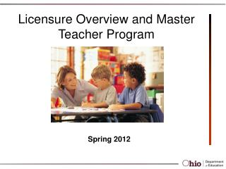 Licensure Overview and Master Teacher Program