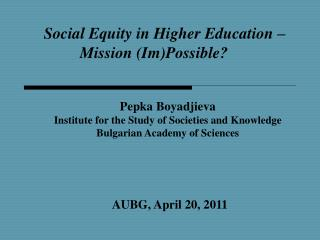 Social Equity in Higher Education –   Mission (Im)Possible?