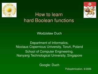 How to learn hard Boolean functions