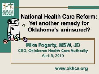 National Health Care Reform: Yet another remedy for Oklahoma's uninsured?