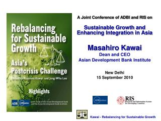 A Joint Conference of ADBI and RIS on Sustainable Growth and Enhancing Integration in Asia