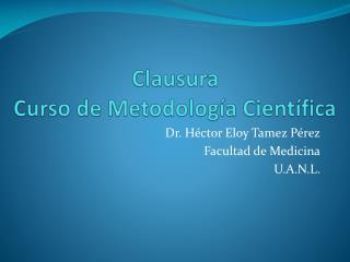 Clausura Curso de Metodología Científica