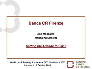 Banca CR Firenze Lino Moscatelli Managing Director