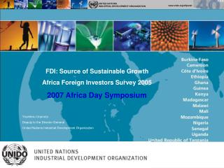 FDI: Source of Sustainable Growth Africa Foreign Investors Survey 2005 2007 Africa Day Symposium