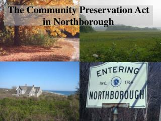 The Community Preservation Act in Northborough