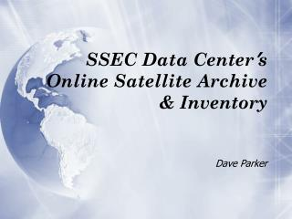 SSEC Data Center ' s Online Satellite Archive & Inventory