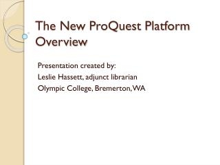 The New ProQuest Platform Overview