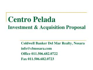 Centro Pelada Investment & Acquisition Proposal