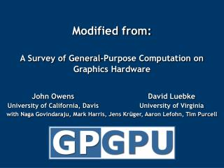 Modified from: A Survey of General-Purpose Computation on Graphics Hardware