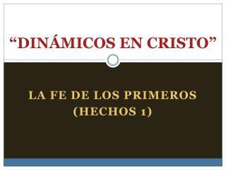 """""""DINÁMICOS EN CRISTO"""""""
