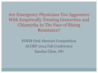 FOEM Oral Abstract Competition ACOEP 2014 Fall Conference Xandus  Chen, DO