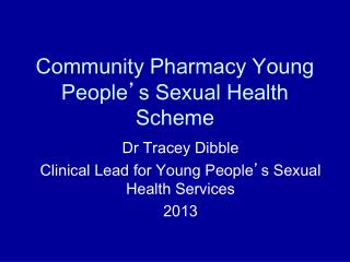 Community Pharmacy Young People ' s Sexual Health Scheme