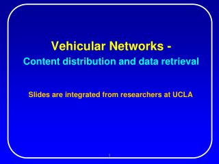 Vehicular Networks - Content distribution and data retrieval