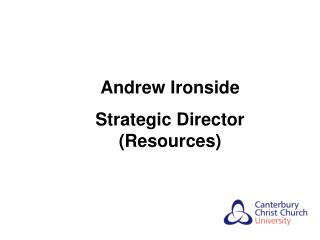 Andrew Ironside  Strategic Director (Resources)