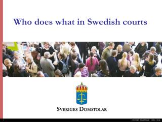 Who does what in Swedish courts