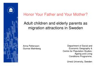 Honor Your Father and Your Mother? Adult children and elderly parents as