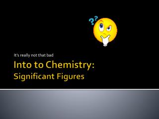 Into to Chemistry: Significant Figures