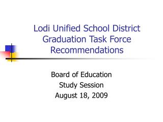 Lodi Unified School District  Graduation Task Force Recommendations