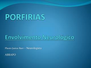 PORFIRIAS Envolvimento Neurológico