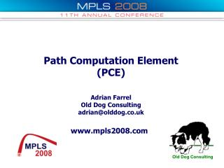 Path Computation Element (PCE) Adrian Farrel Old Dog Consulting adrian@olddog.co.uk
