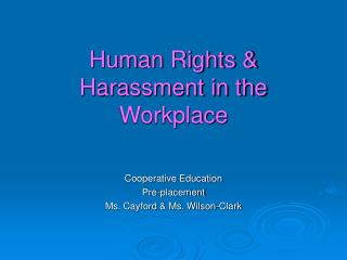 Human Rights & Harassment in the Workplace