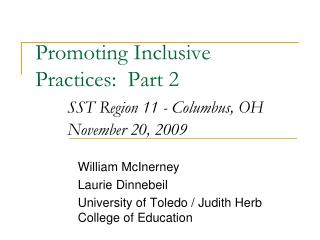 Promoting Inclusive Practices:  Part 2 SST Region 11 - Columbus, OH 	November 20, 2009