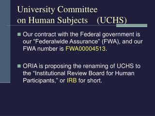 University Committee  on Human Subjects	 (UCHS)
