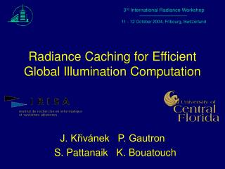 Radiance Caching for Efficient Global Illumination Computation